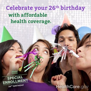 Celebrate your 26th birthday with affordable health coverage. Special enrollment. Healthcare.gov