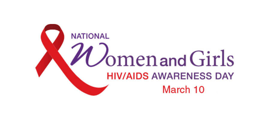 National Women and Girls HIV/AIDS Awareness Day. March 10.